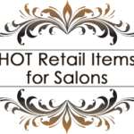 Hot Retail Items for Salons