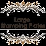 Large Stamping Plates